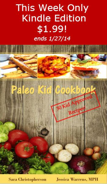 Paleo Kid Cookbook This Week Only Kindle Eddition 199!!