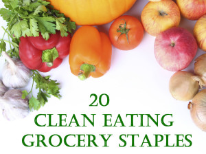 20 Clean Eating Grocery Staples