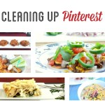 Cleaning Up Pinterest – Recipe Round Up