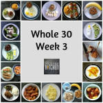 My Clean Kitchen Whole 30 Week 3 Meals