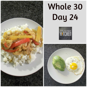 Whole 30 Day 24!!!