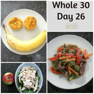 Whole 30 Day 26!!!