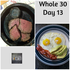 Whole 30 Day 13!!!