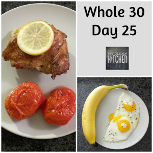 Whole 30 Day 25!!!
