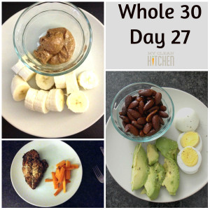 Whole 30 Day 27!!!