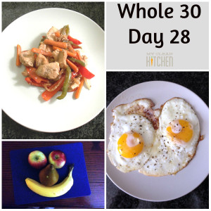 Whole 30 Day 28!!!