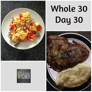 Whole 30 Day 30!!!