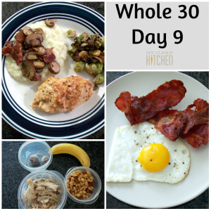 Whole 30 Day 9!!!